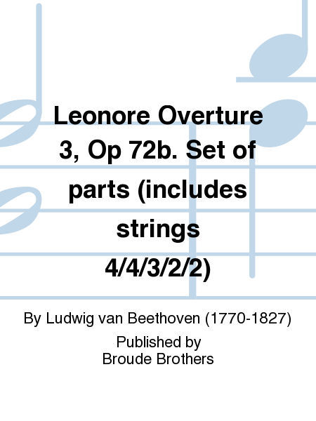 Leonore Overture 3, Op 72b. Set of parts (includes strings 4/4/3/2/2)