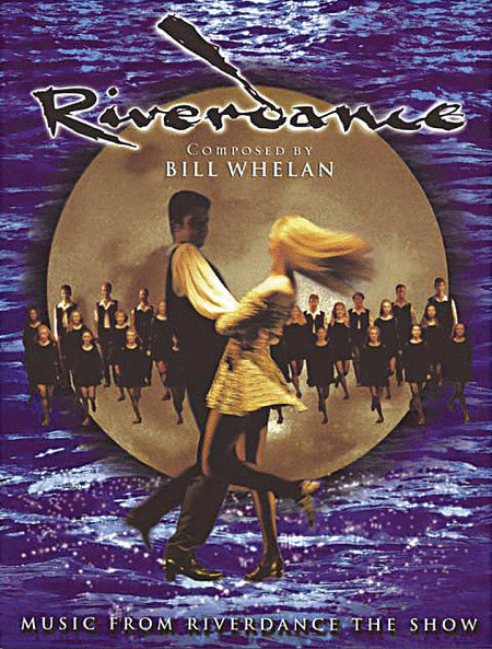 Riverdance - The Music (Deluxe Edition)