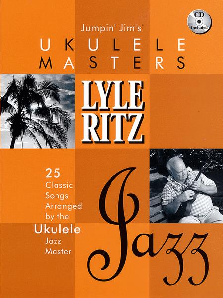 Jumpin' Jim's Ukulele Masters: Lyle Ritz