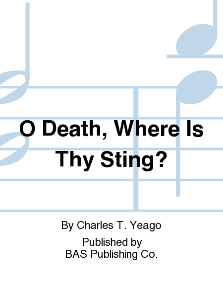 O Death, Where Is Thy Sting?