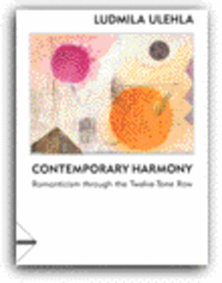 Contemporary Harmony - Romanticism Through The Twelve-Tone Row