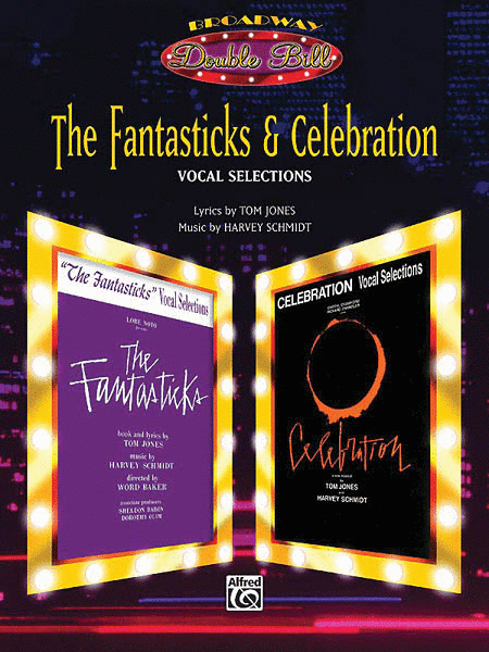 The Fantasticks & Celebration