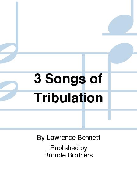 3 Songs of Tribulation