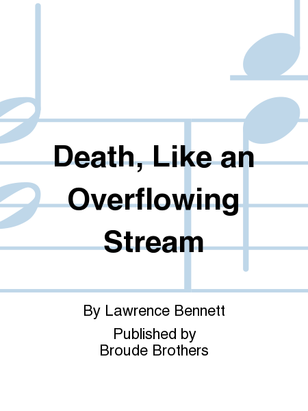 Death, Like an Overflowing Stream