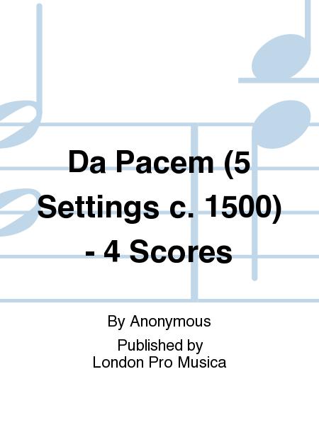 Da Pacem (5 Settings c. 1500) - 4 Scores