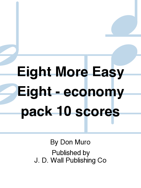 Eight More Easy Eight - economy pack 10 scores