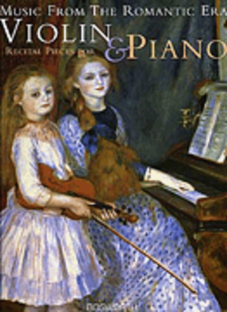 Music from the Romantic Era: Recital Pieces for Violin and Piano