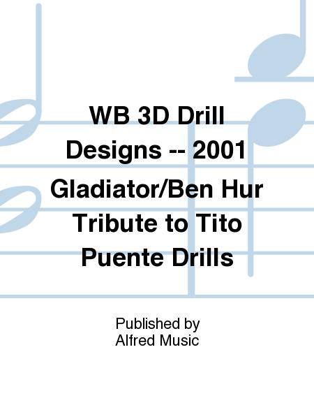 WB 3D Drill Designs -- 2001 Gladiator/Ben Hur Tribute to Tito Puente Drills