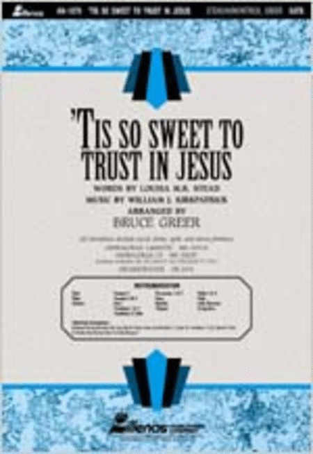 Tis So Sweet to Trust in Jesus (Anthem)