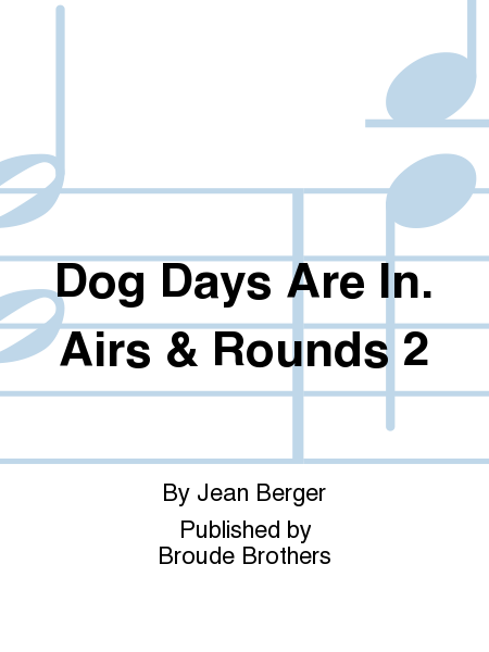Dog Days Are In. Airs & Rounds 2