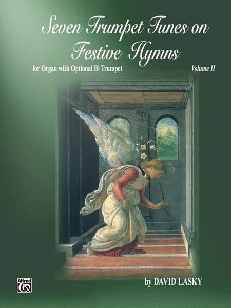 Seven Trumpet Tunes on Festive Hymns, Volume 2