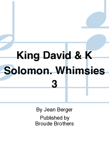 King David & K Solomon. Whimsies 3