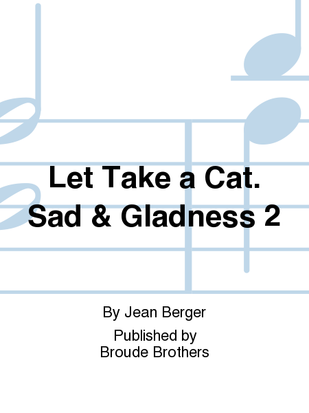 Let Take a Cat. Sad & Gladness 2