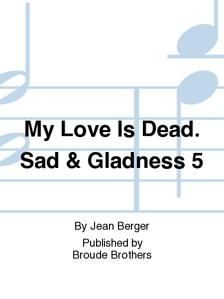 My Love Is Dead. Sad & Gladness 5