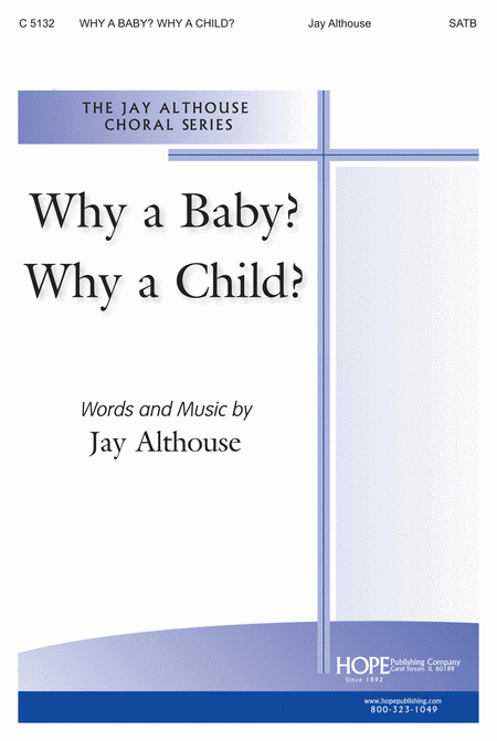Why a Baby? Why a Child?