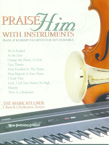 Praise Him With Instruments (Praise & Worship Favorites For Any Ensemble)
