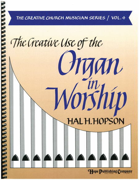 The Creative Use of the Organ in Worship