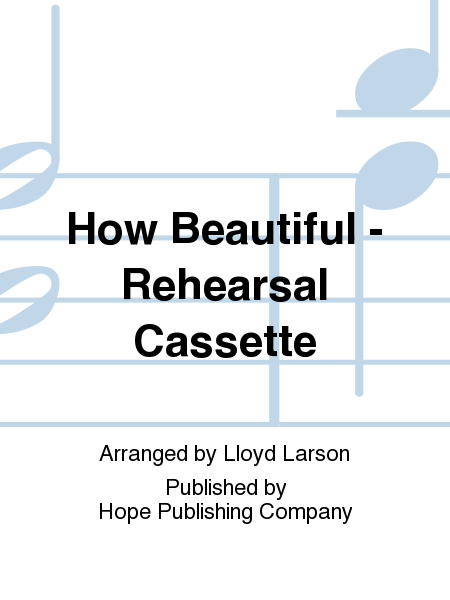 How Beautiful - Rehearsal Cassette
