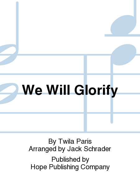 We Will Glorify
