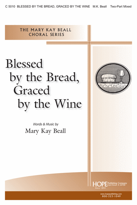 Blessed By The Bread, Graced By The Wine