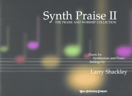 Synth Praise II (The Praise And Worship Collection)
