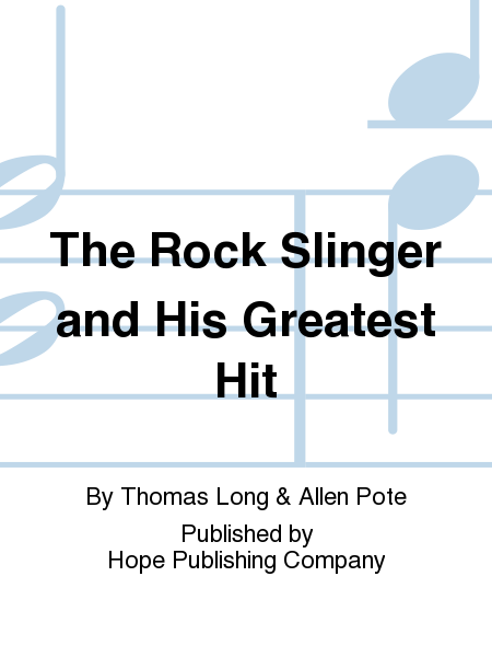The Rock Slinger and His Greatest Hit