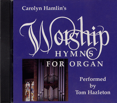 Carolyn Hamlin's Worship Hymns for Organ