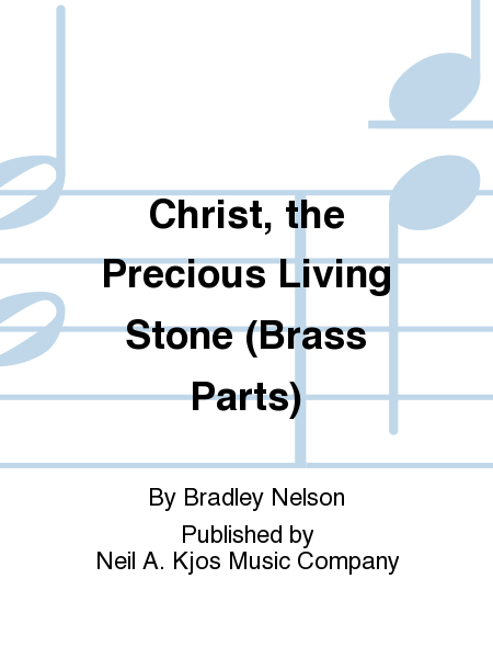 Christ, the Precious Living Stone (Brass Parts)