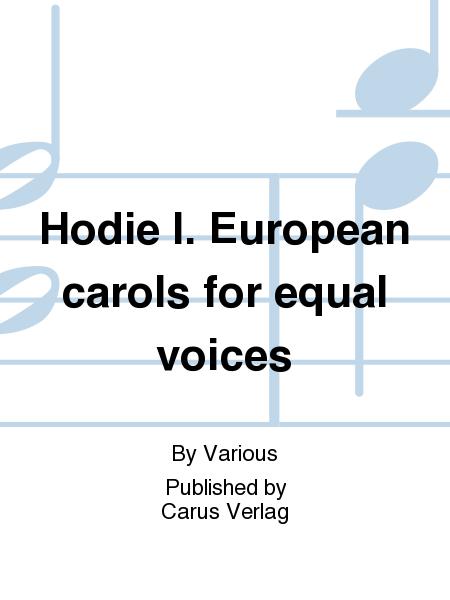 Hodie I. European carols for equal voices