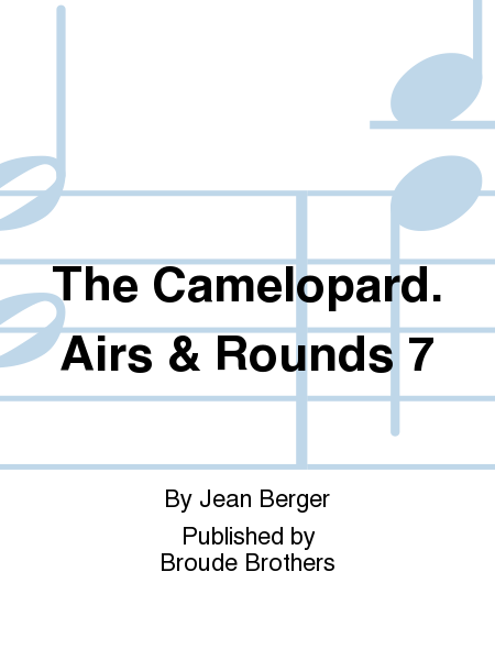 The Camelopard. Airs & Rounds 7