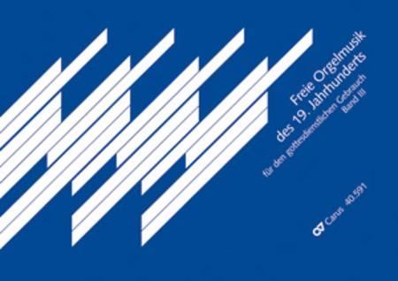 Freie Orgelmusik der Romantik, Band III