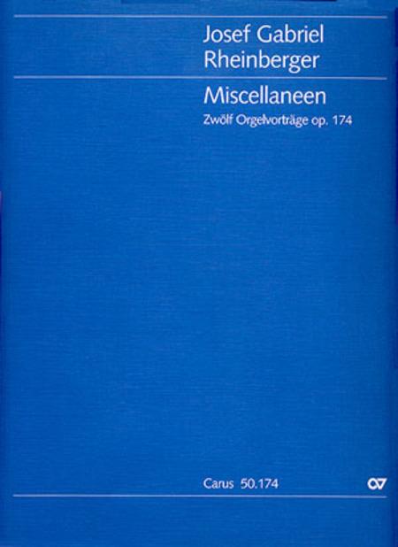 Miscellaneen. Zwolf Orgelvortrage op. 174