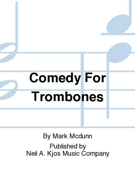 Comedy For Trombones