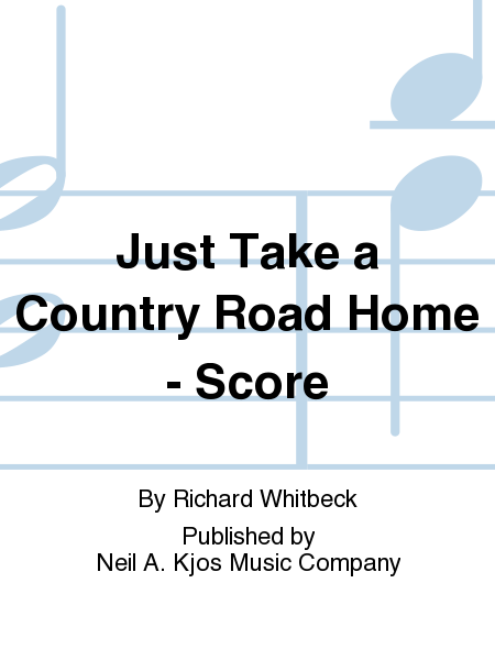 Just Take a Country Road Home - Score