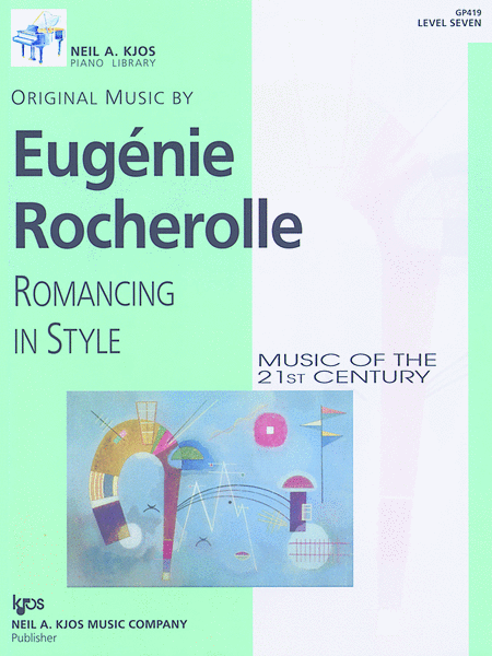 Romancing in Style, Music of the 21st Century Level 7