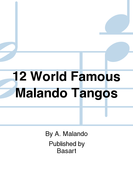 12 World Famous Malando Tangos