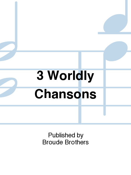 3 Worldly Chansons