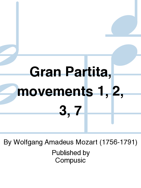 Gran Partita, movements 1, 2, 3, 7