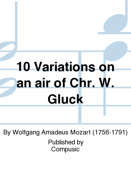 10 Variations on an air of Chr. W. Gluck