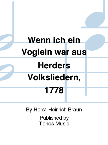 Wenn ich ein Voglein war aus Herders Volksliedern, 1778