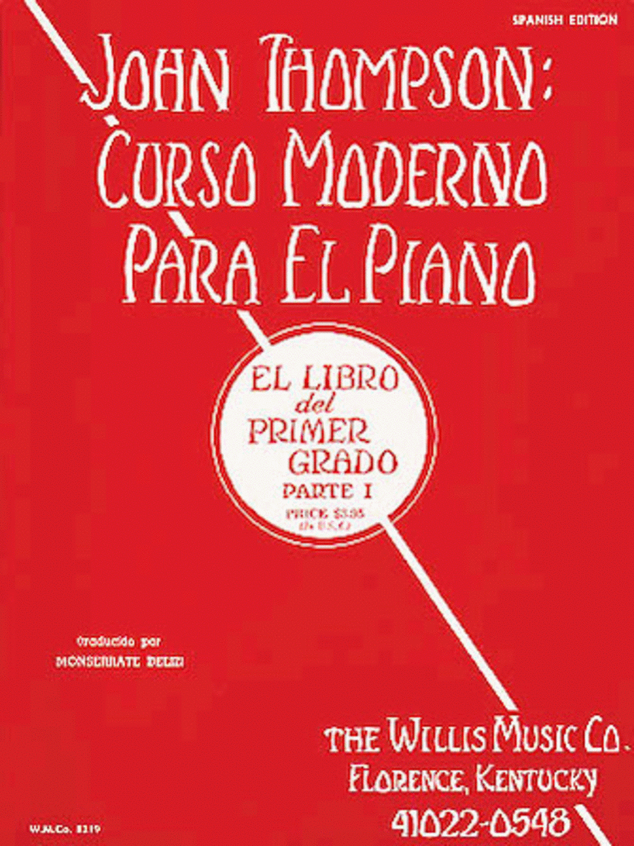 John Thompson's Modern Course for the Piano (Curso Moderno) - First Grade, Part 1 (Spanish)