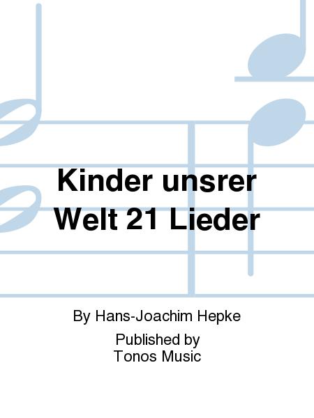 Kinder unsrer Welt 21 Lieder