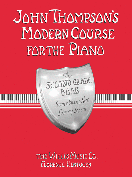 John Thompson's Modern Course for the Piano - The Second Grade Book