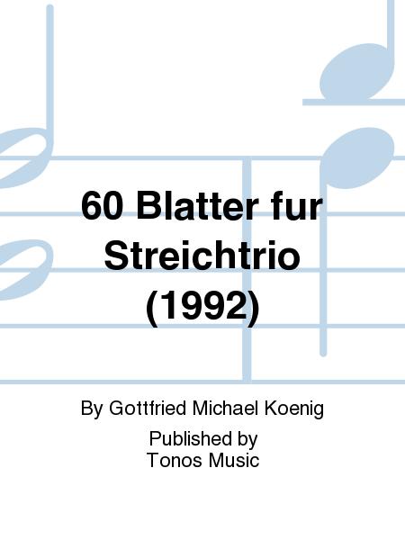 60 Blatter fur Streichtrio (1992)