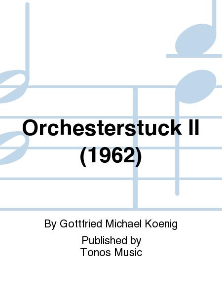 Orchesterstuck II (1962)