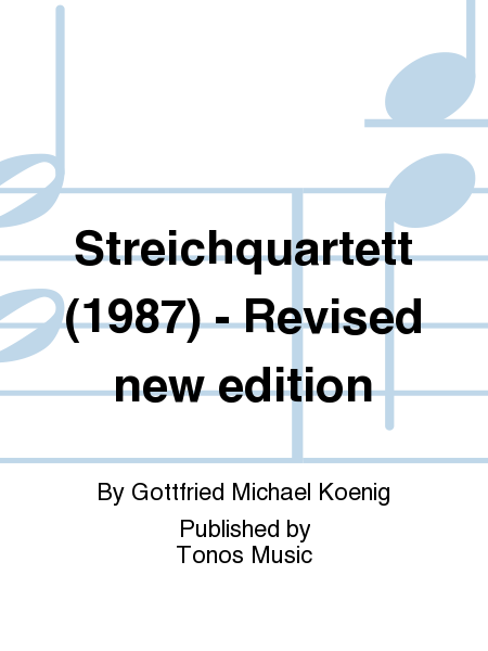 Streichquartett (1987) - Revised new edition