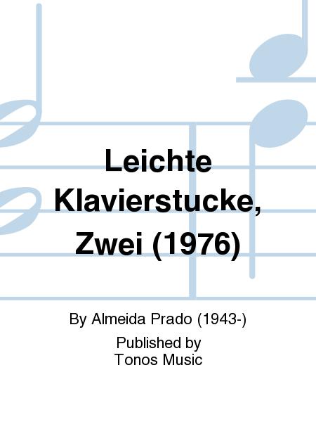 Leichte Klavierstucke, Zwei (1976)