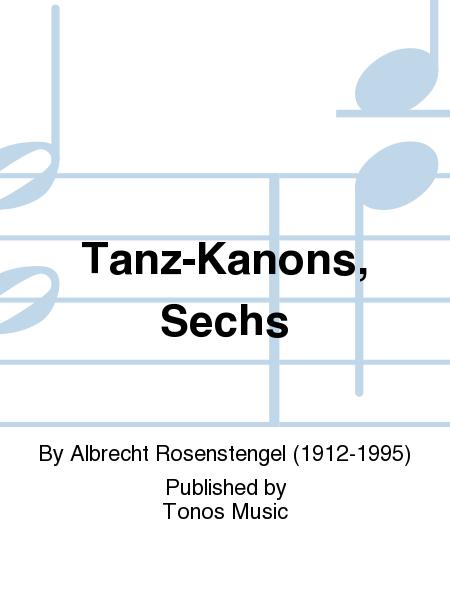 Tanz-Kanons, Sechs