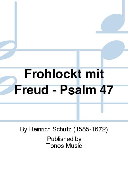 Frohlockt mit Freud - Psalm 47