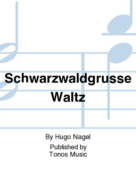 Schwarzwaldgrusse Waltz